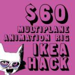 $60 multiplane animation rig IKEA hack